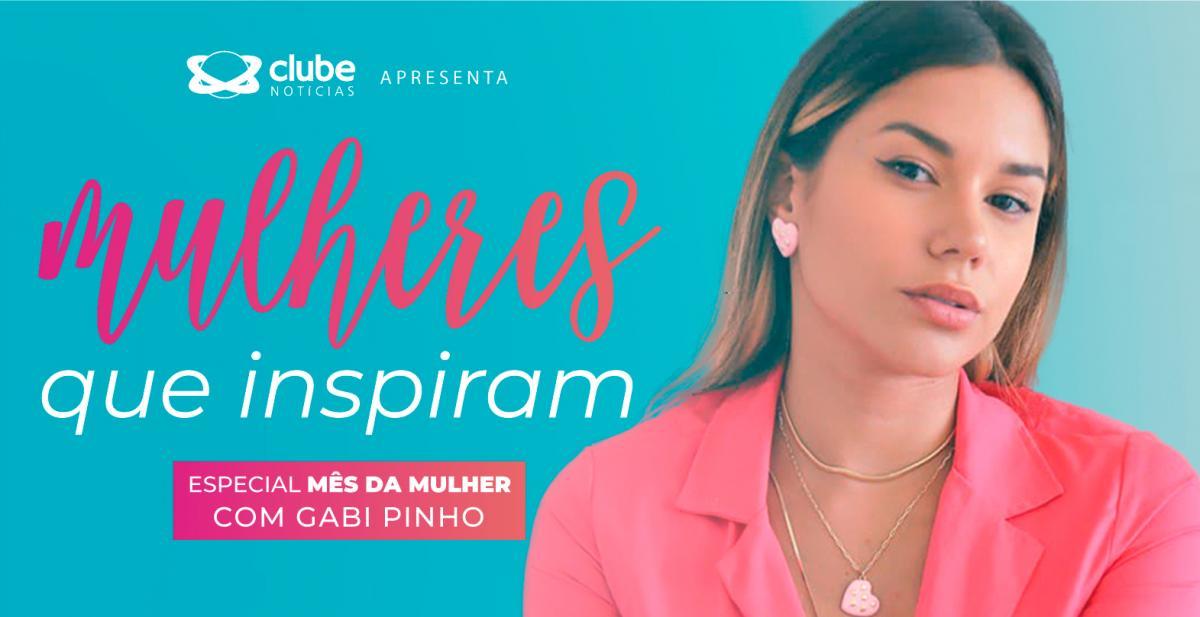 Mulheres Que Inspiram: Gabi Pinho a 'digital influencer' que incentiva piauienses