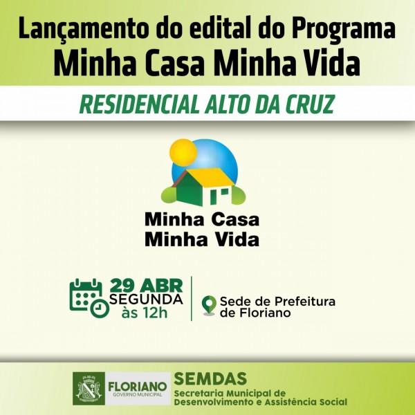 Prefeitura de Floriano lançará edital no Programa Minha Casa Minha Vida