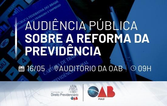 OAB Piauí realiza audiência pública para falar sobre a Reforma da Previdência