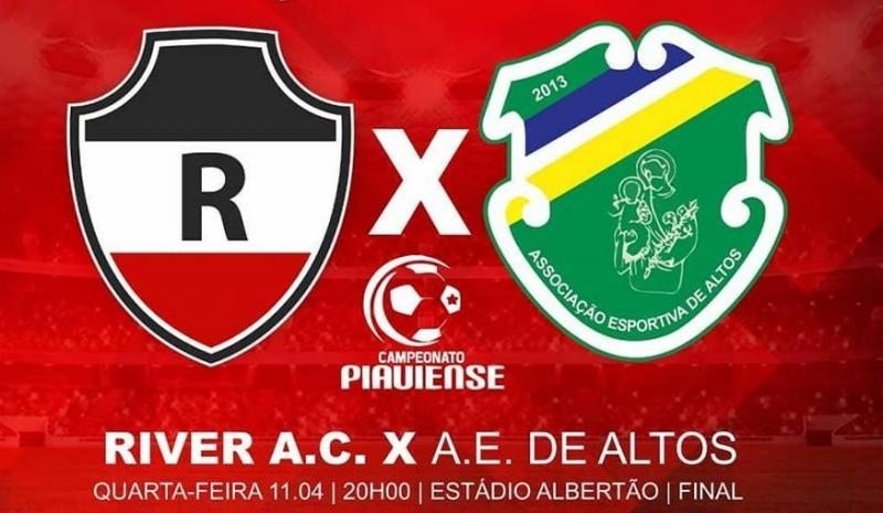 River e Altos se enfrentam nesta quarta-feira no primeiro jogo da final do Piauiense 2018