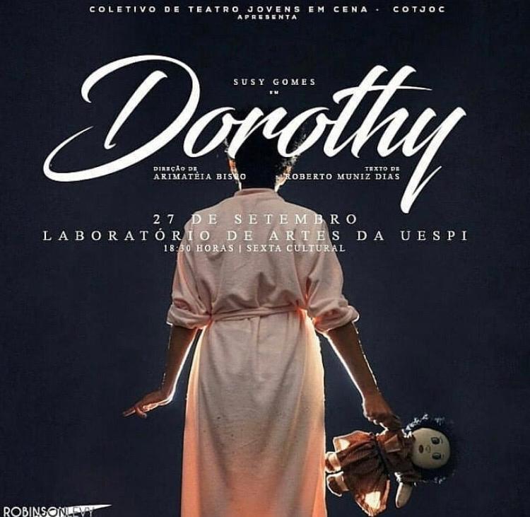 Projeto Sexta Cultural apresenta a peça Dorothy, que discute abuso infantil e violência