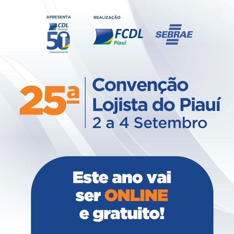 25° edição da Convenção Lojista do Piauí acontece de forma online e gratuita