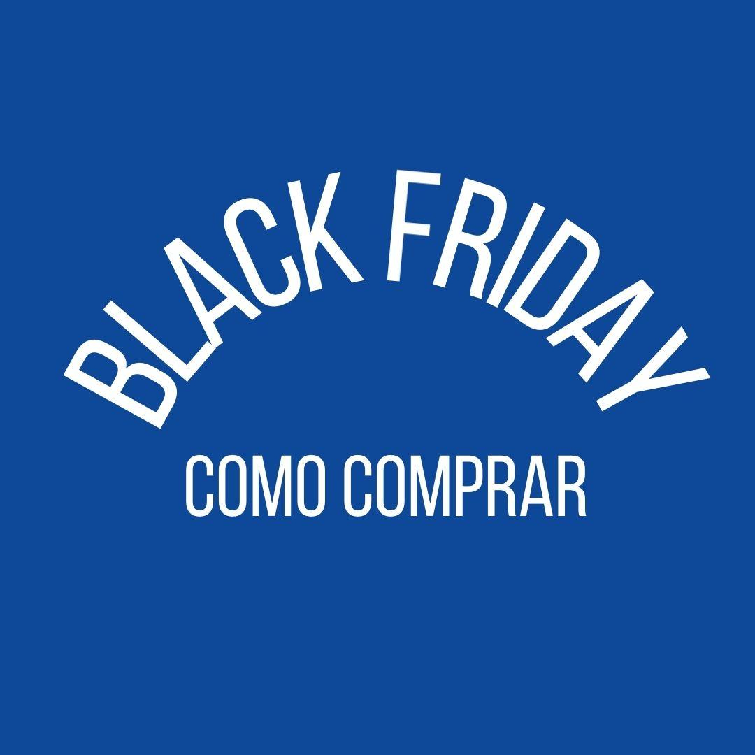 Black Friday: como comprar?